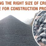Finding the Right Size of Crushed Stone for Construction Project